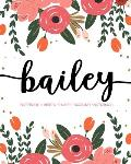 Bailey: Notebook - Libreta - Cahier - Taccuino - Notizbuch: 110 pages paginas seiten pagine: Modern Florals First Name Noteboo