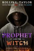 The Prophet and the Witch: Under the Influence