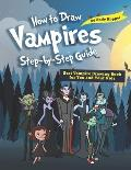 How to Draw Vampires Step-by-Step Guide: Best Vampire Drawing Book for You and Your Kids