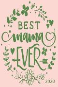 Best Mama Ever - 2020: Diary Planner Agenda Organiser- Week Per View. Gift for Mom, Mum, Mother