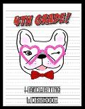 4th Grade Handwriting Workbook: French Bulldog Lover 8.5 x 11 100 Pages Handwriting Practice Paper For Everyone