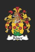 R?ser: R?ser Coat of Arms and Family Crest Notebook Journal (6 x 9 - 100 pages)