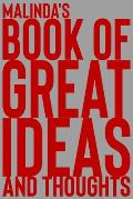 Malinda's Book of Great Ideas and Thoughts: 150 Page Dotted Grid and individually numbered page Notebook with Colour Softcover design. Book format: 6