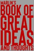 Marlin's Book of Great Ideas and Thoughts: 150 Page Dotted Grid and individually numbered page Notebook with Colour Softcover design. Book format: 6 x