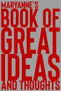 Maryanne's Book of Great Ideas and Thoughts: 150 Page Dotted Grid and individually numbered page Notebook with Colour Softcover design. Book format: 6