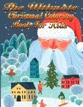 The Ultimate Christmas Coloring Book for Kids: Best Coloring Book for Adults Featuring Beautiful Winter flowers, mandala pattern, unicorn Festive Orna