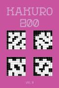 Kakuro 200 Vol 8: One of the oldest logic puzzles, Cross Sums Puzzle Book