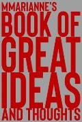 Mmarianne's Book of Great Ideas and Thoughts: 150 Page Dotted Grid and individually numbered page Notebook with Colour Softcover design. Book format: