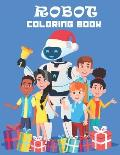 Robot Coloring Book: A Unique and Easy to Design Robot Coloring Book Pages Collection for Adults, Kids, Teens, Girls, Toddlers and More..!