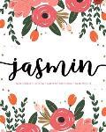 Jasmin: Notebook - Libreta - Cahier - Taccuino - Notizbuch: 110 pages paginas seiten pagine: Modern Florals First Name Noteboo
