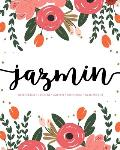 Jazmin: Notebook - Libreta - Cahier - Taccuino - Notizbuch: 110 pages paginas seiten pagine: Modern Florals First Name Noteboo
