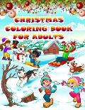 Christmas Coloring Book For Adults: An Adult Coloring Book with Fun, Easy, and Relaxing Designs