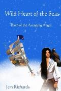 Wild Heart Of The Seas: Birth Of The Avenging Angel