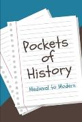 Pockets of History: Medieval to Modern History