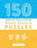 150 American Sign Language Word Search Puzzles: ASL Fingerspelling Alphabet Games (Volume 1)