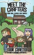 Meet the Crafters: A Whole New World