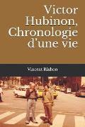 Victor Hubinon, Chronologie d'Une Vie
