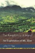 The Kingdom Is at Hand: An Exploration of Mt. Zion