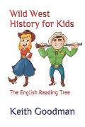 Wild West History for Kids: The English Reading Tree