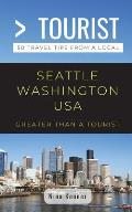 Greater Than a Tourist- Seattle Washington USA: 50 Travel Tips from a Local