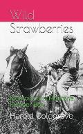 Wild Strawberries: Memoirs of a Montana Pioneer Boy