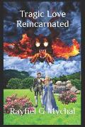 Tragic Love Reincarnated