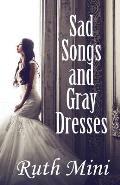 Sad Songs and Gray Dresses