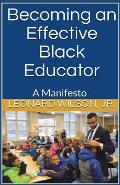 Becoming an Effective Black Educator: A Manifesto