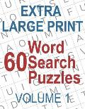 60 Extra Large Print Word Search Puzzles: Big Font Find a Word for Adults & Seniors, Volume 1
