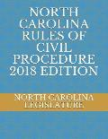 North Carolina Rules of Civil Procedure 2018 Edition