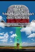 Ten Tales of Transformation