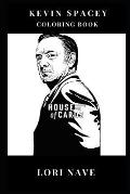 Kevin Spacey Coloring Book: Academy Award Winner and Cultural Icon, House of Cards Star and Usual Suspect MasterMind Inspired Adult Coloring Book