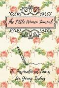 The Little Women Journal: An Inspirational Diary for Young Ladies