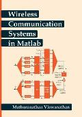 Wireless Communication Systems in Matlab: (Black & White edition)