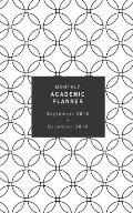Monthly Academic Planner: September 2018 - December 2019 (Sunday Start Week)
