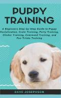Puppy Training: A Beginners Step-By-Step Guide to Puppy Socialization
