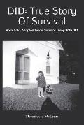 Did: True Story of Survival: Born, Sold, Adopted Twice, Survivor Living with Did