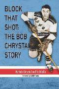 Block That Shot: The Bob Chrystal Story