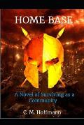 Home Base: A Novel of Surviving as a Community