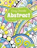 Easy Doodle Abstract Colouring Book: 30 Original Hand-Drawn Abstract Designs