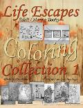 Life Escapes Coloring Collection 1: Adult Coloring Books 60 grayscale coloring pages, big book with variety of coloring themes