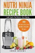 Nutri Ninja Recipe Book: Smoothie Recipes - 50 Delicious, Easy, and Healthy Smoothie Recipes