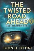 The Twisted Road Ahead: An Anthology of Short Stories