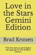 Love in the Stars Gemini Edition: THE 21st century astrological dating guide for the Modern Gemini