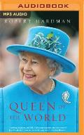 Queen of the World: Elizabeth II: Sovereign and Stateswoman