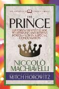 The Prince (Condensed Classics): History's Greatest Guide to Attaining and Keeping Power'?? Now in a Special Condensation