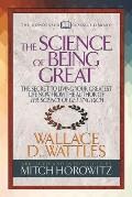 The Science of Being Great (Condensed Classics): The Secret to Living Your Greatest Life Now from the Author of the Science of Getting Rich