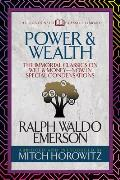 Power & Wealth (Condensed Classics): The Immortal Classics on Will & Money-Now in Special Condensations