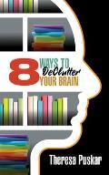 8 Ways to Declutter Your Brain