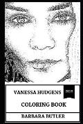 Vanessa Hudgens Coloring Book: Cute Millenial Actres and Disney Protege, High School Musical Star and Dance-Pop Singer Inspired Adult Coloring Book